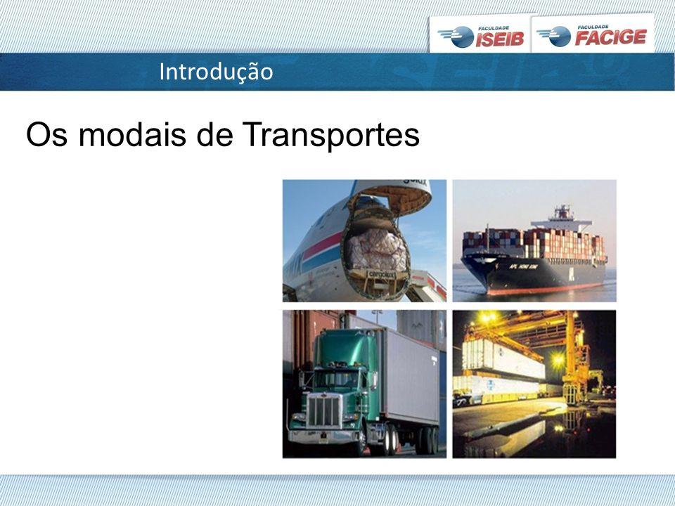 Introdução Os modais de Transportes