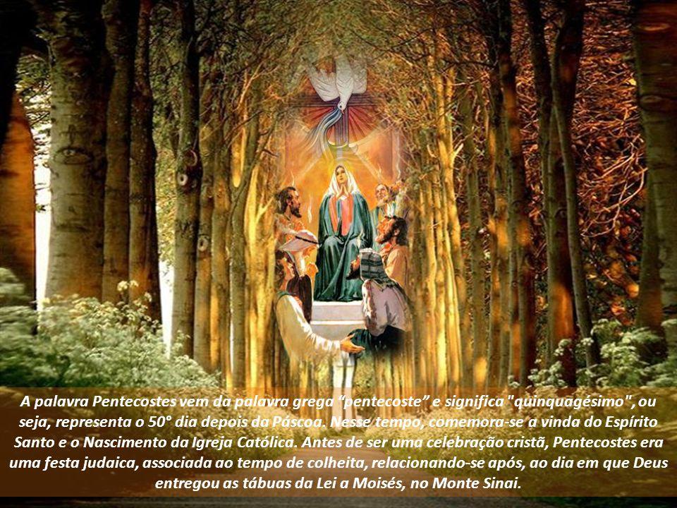 A palavra Pentecostes vem da palavra grega pentecoste e significa quinquagésimo , ou seja, representa o 50° dia depois da Páscoa.
