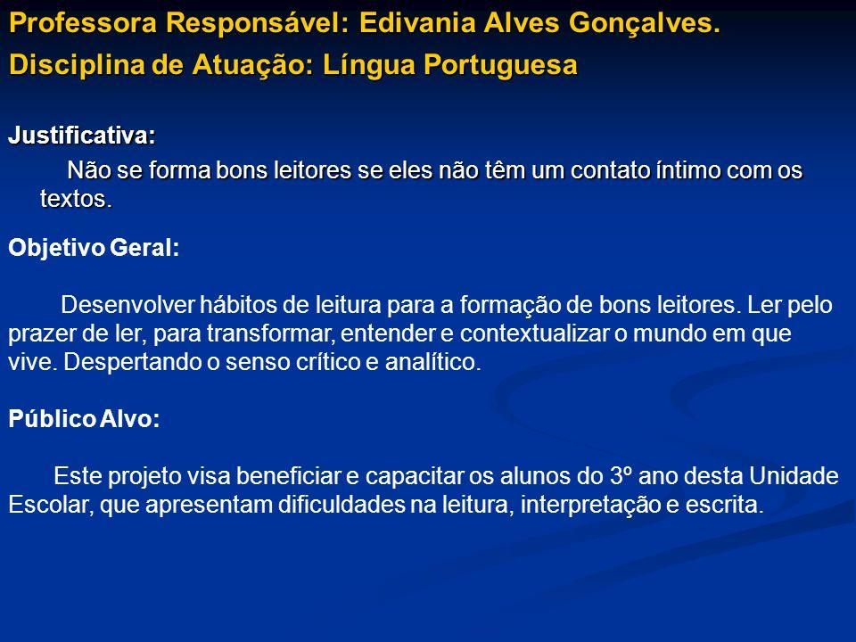 Professora Responsável: Edivania Alves Gonçalves.