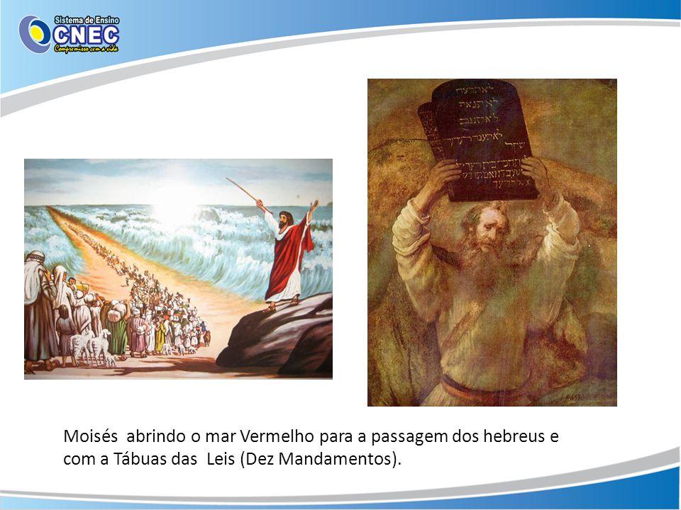 Moisés abrindo o mar Vermelho para a passagem dos hebreus e com a Tábuas das Leis (Dez Mandamentos).