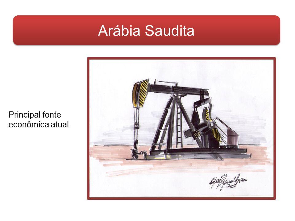 Arábia Saudita Principal fonte econômica atual.