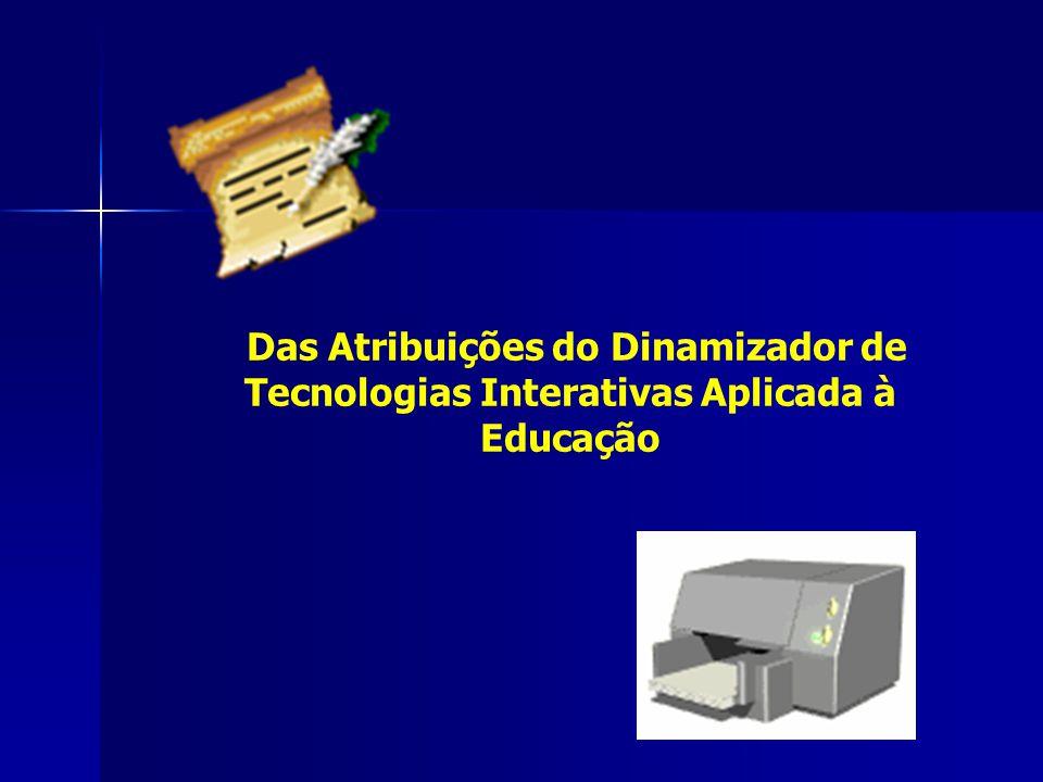 Ter interesse e entusiasmos pelo uso de tecnologias, visando o desenvolvimento da aprendizagem.