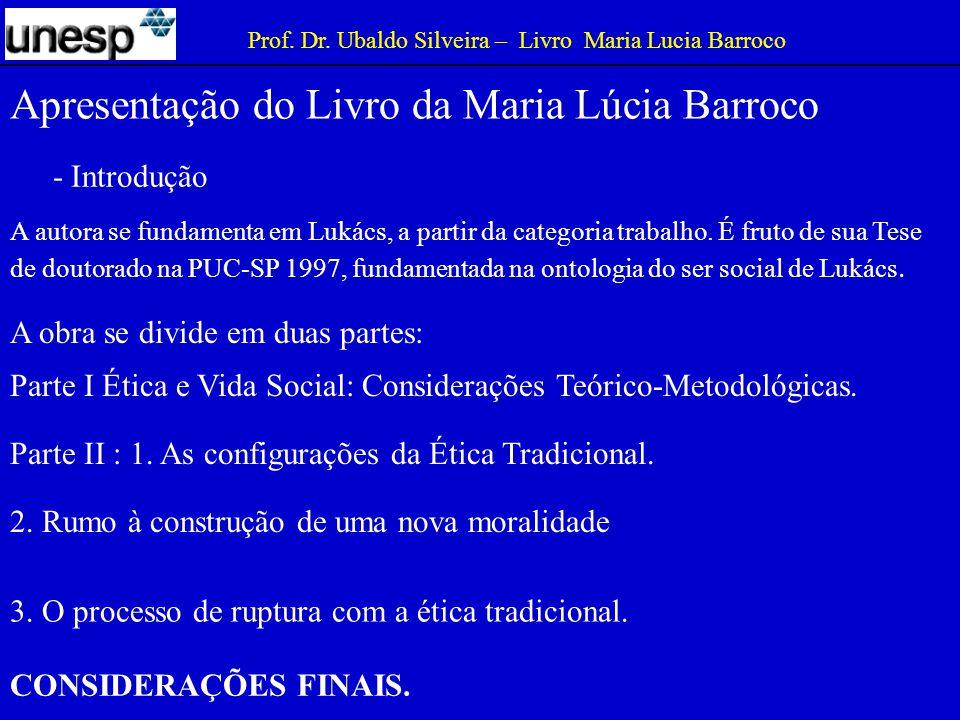 - Introdução Apresentação do Livro da Maria Lúcia Barroco CONSIDERAÇÕES FINAIS.