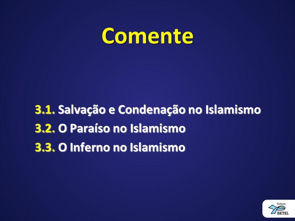 Comente 3.1. Salvação e Condenação no Islamismo 3.2.