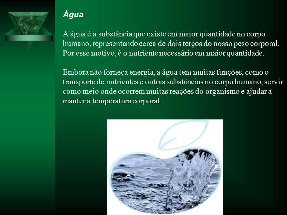 Água A água é a substância que existe em maior quantidade no corpo humano, representando cerca de dois terços do nosso peso corporal.