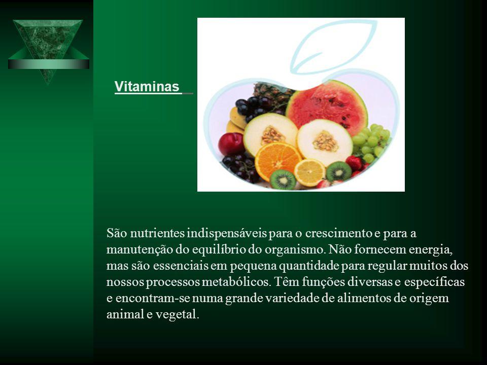 São nutrientes indispensáveis para o crescimento e para a manutenção do equilíbrio do organismo.