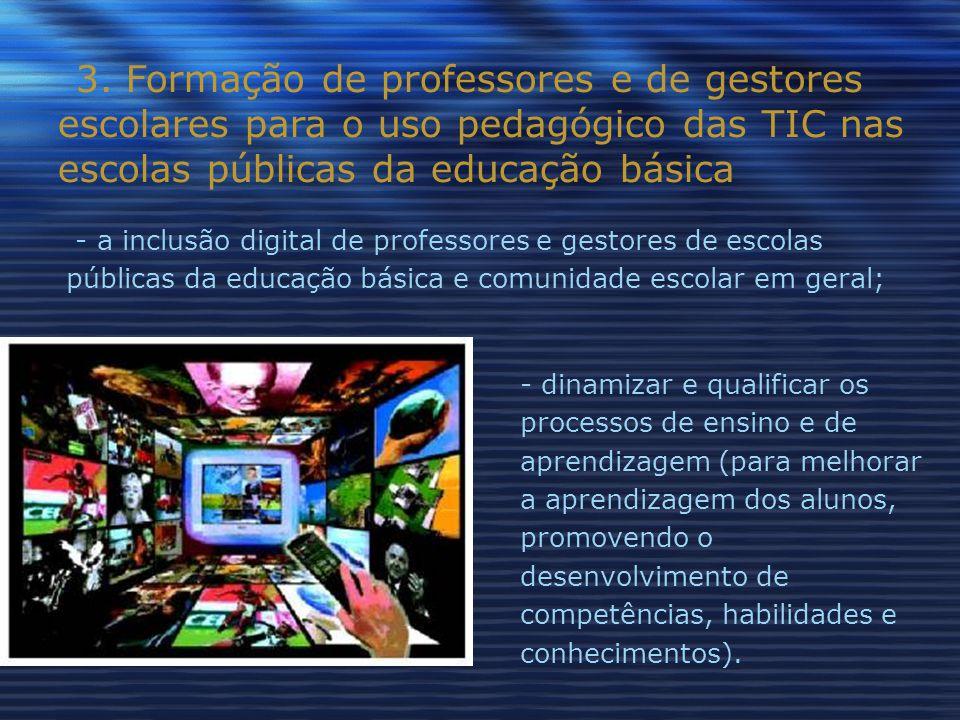 3. Formação de professores e de gestores escolares para o uso pedagógico das TIC nas escolas públicas da educação básica - dinamizar e qualificar os p