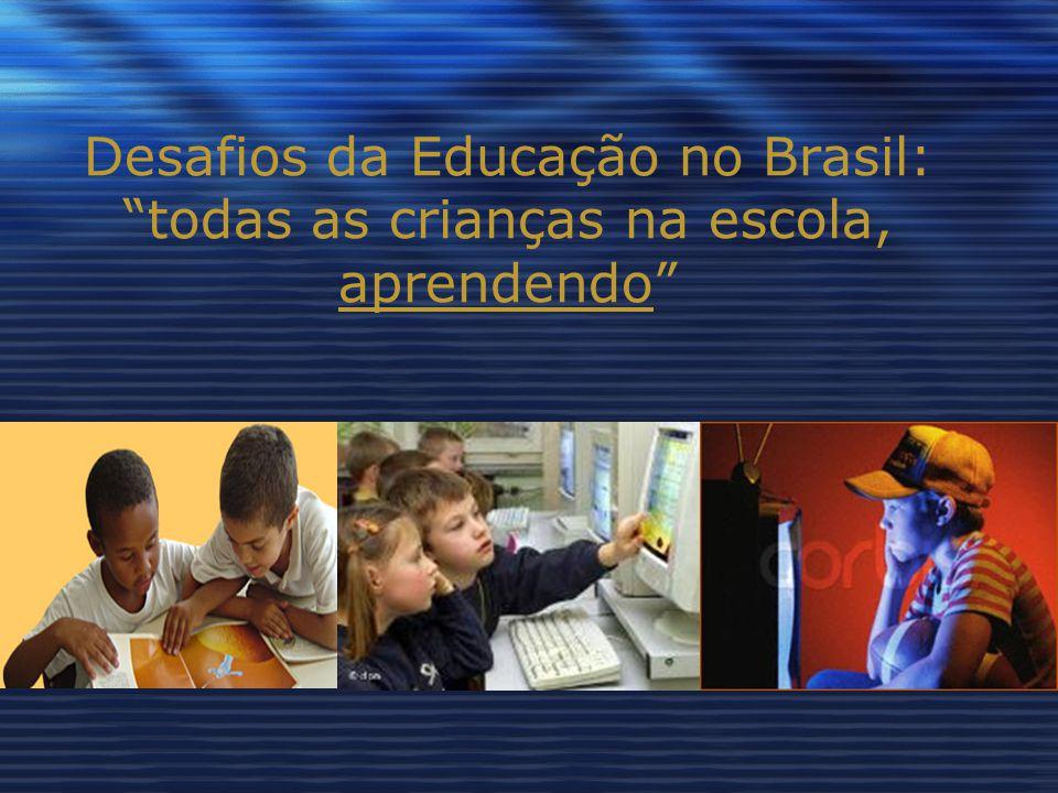 Desafios da Educação no Brasil: todas as crianças na escola, aprendendo