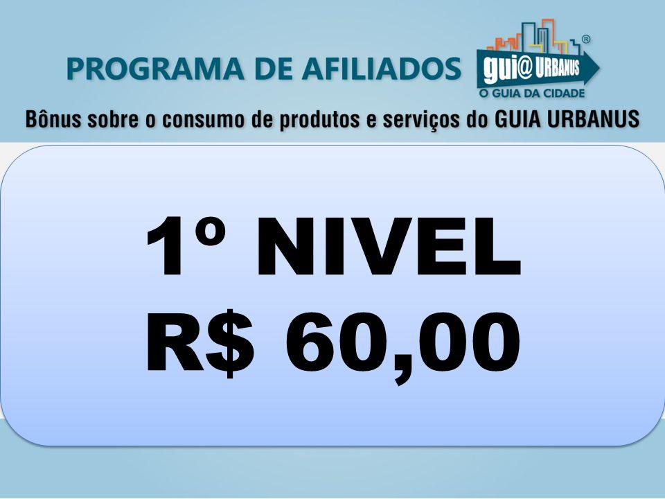 1º NIVEL R$ 60,00 1º NIVEL R$ 60,00