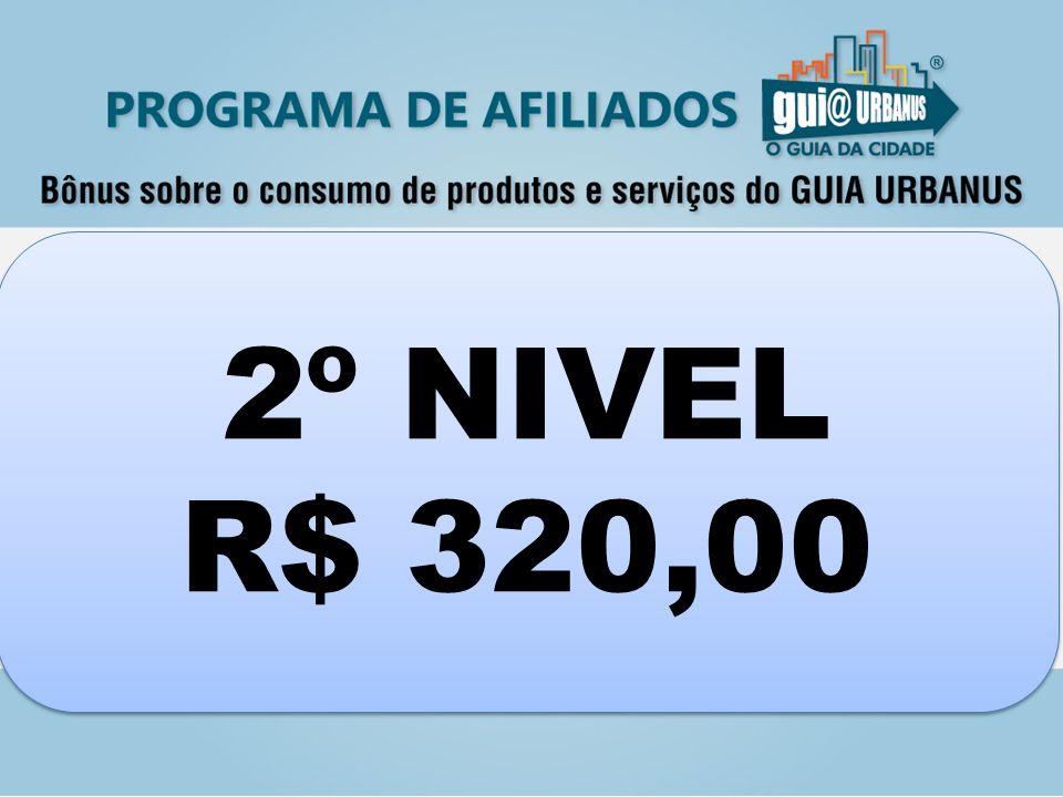 2º NIVEL R$ 320,00 2º NIVEL R$ 320,00