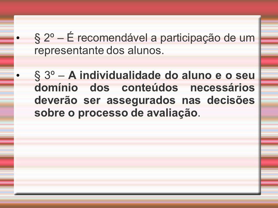 § 2º – É recomendável a participação de um representante dos alunos.