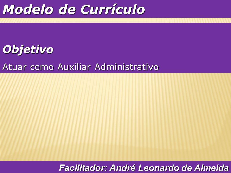 Modelo de Currículo Formação Escolar Ensino Superior – 2º Semestre Adm.