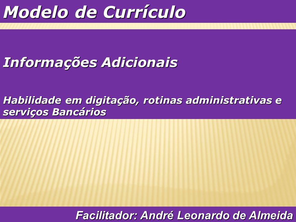 Como se comportar na entrevista – pg 12 Facilitador: André Leonardo de Almeida Vídeo – meu primeiro emprego.