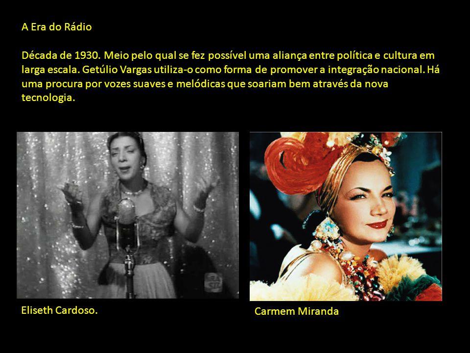 A Era do Rádio Década de 1930.