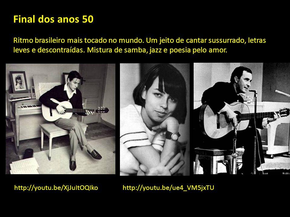 Final dos anos 50 Ritmo brasileiro mais tocado no mundo.