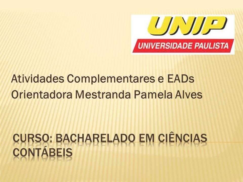 Atividades Complementares e EADs Orientadora Mestranda Pamela Alves