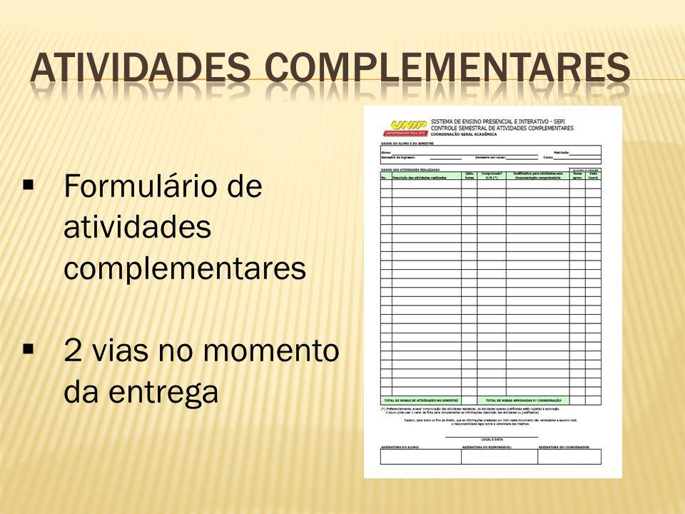 Formulário de atividades complementares  2 vias no momento da entrega