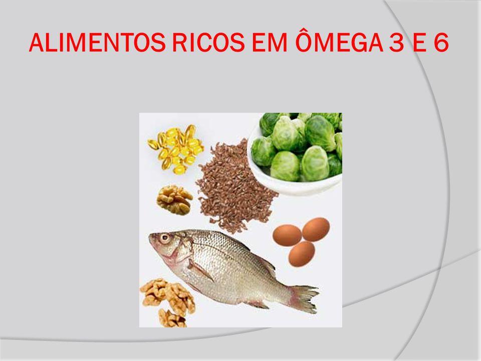 ALIMENTOS RICOS EM ÔMEGA 3 E 6