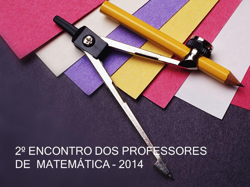 2º ENCONTRO DOS PROFESSORES DE MATEMÁTICA - 2014