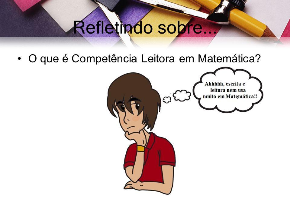 Refletindo sobre... O que é Competência Leitora em Matemática?