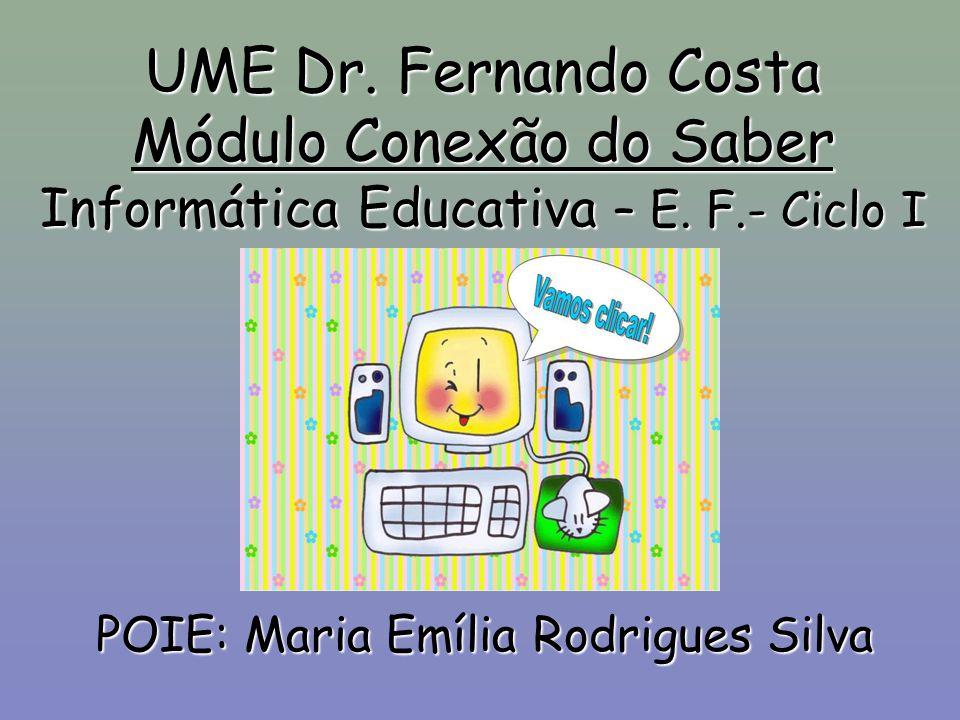 UME Dr.Fernando Costa Módulo Conexão do Saber Informática Educativa – E.