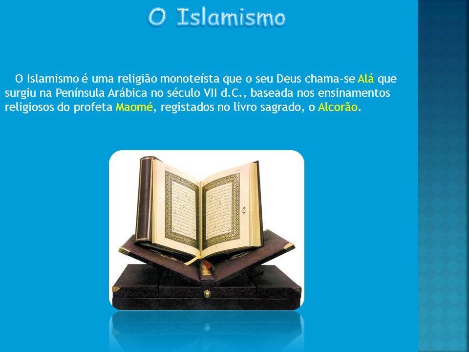 O Islamismo é uma religião monoteísta que o seu Deus chama-se Alá que surgiu na Península Arábica no século VII d.C., baseada nos ensinamentos religiosos do profeta Maomé, registados no livro sagrado, o Alcorão.