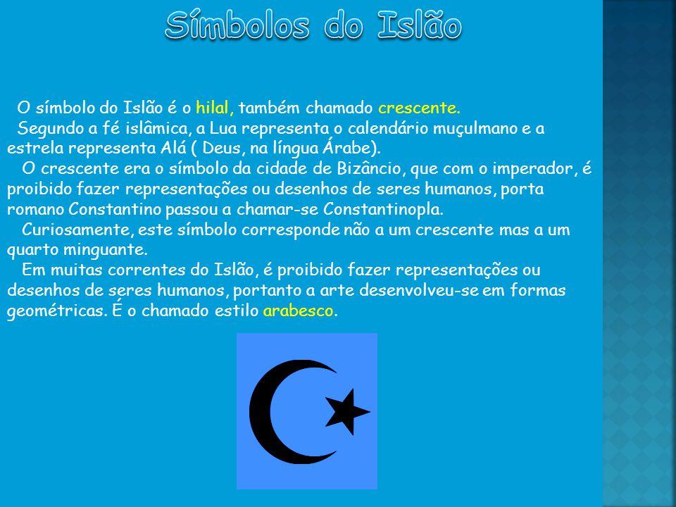 O símbolo do Islão é o hilal, também chamado crescente.
