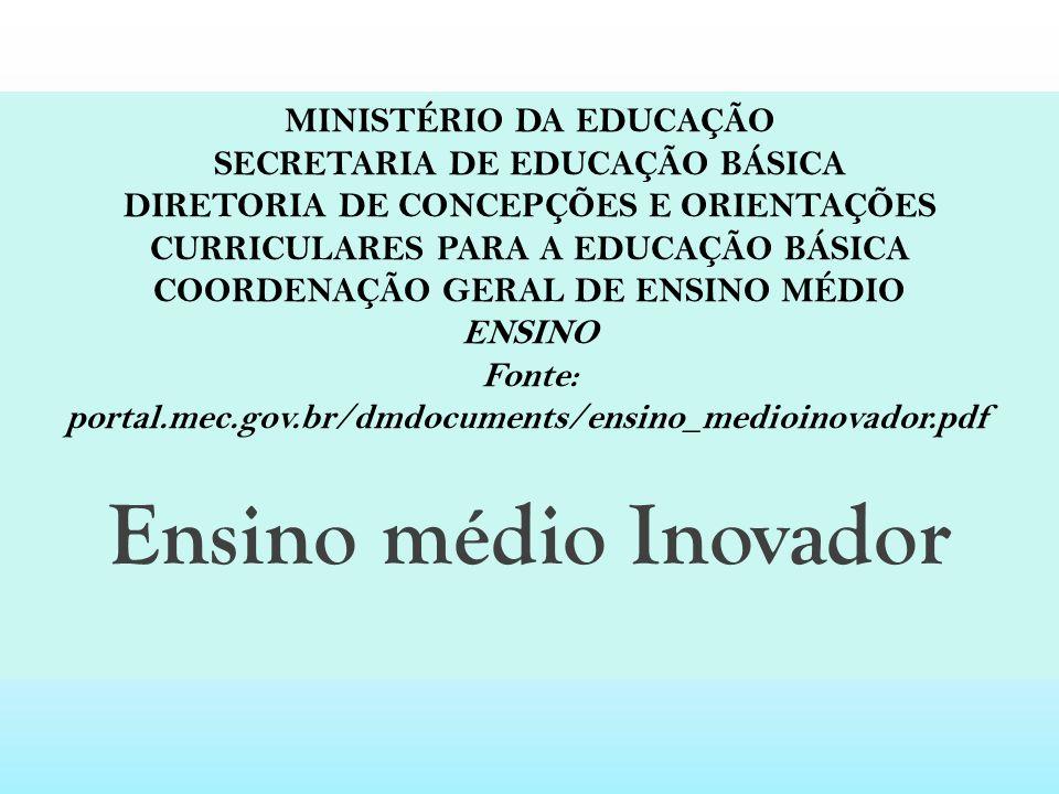 MINISTÉRIO DA EDUCAÇÃO SECRETARIA DE EDUCAÇÃO BÁSICA DIRETORIA DE CONCEPÇÕES E ORIENTAÇÕES CURRICULARES PARA A EDUCAÇÃO BÁSICA COORDENAÇÃO GERAL DE EN