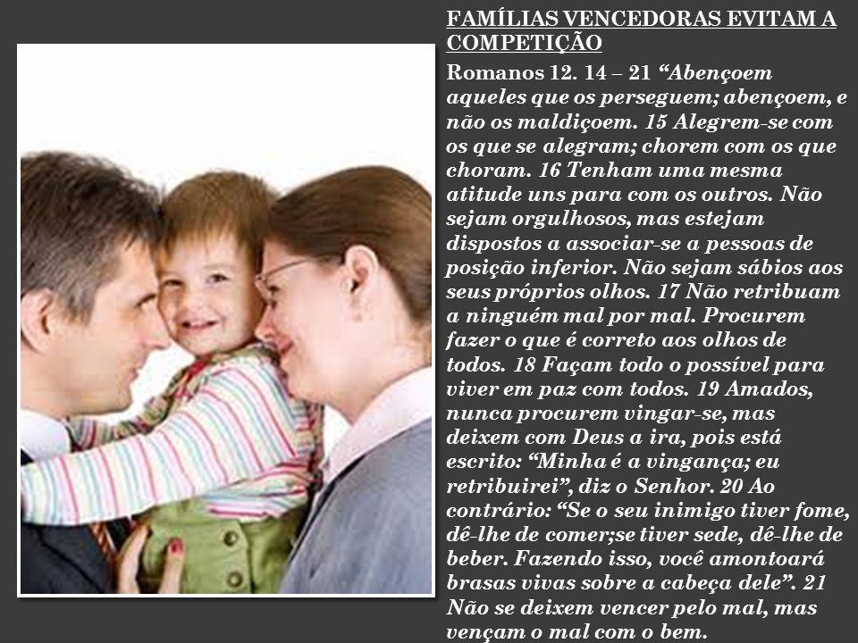 FAMÍLIAS VENCEDORAS EVITAM A COMPETIÇÃO Romanos 12.