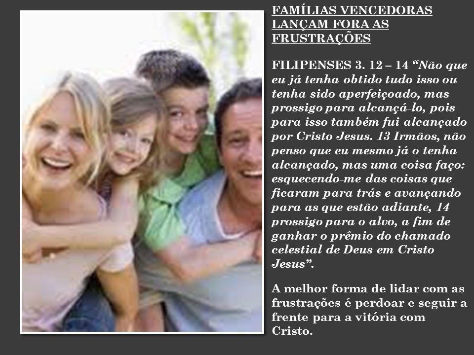 FAMÍLIAS VENCEDORAS LANÇAM FORA AS FRUSTRAÇÕES FILIPENSES 3.