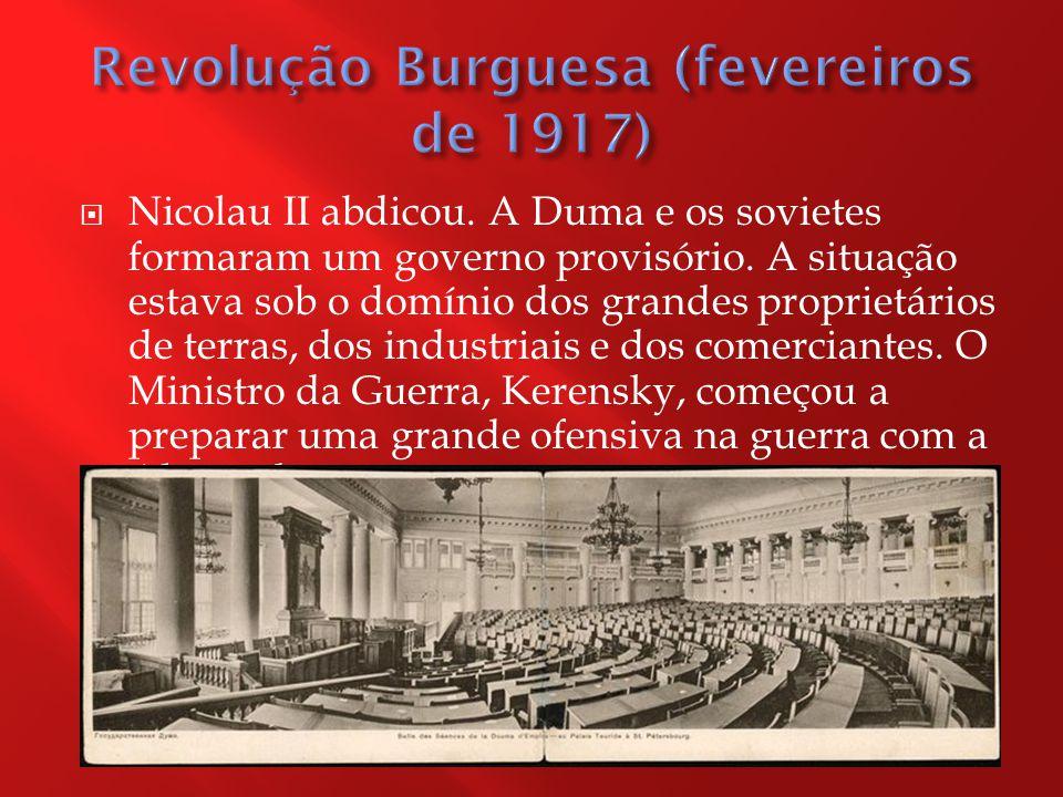  Nicolau II abdicou. A Duma e os sovietes formaram um governo provisório.