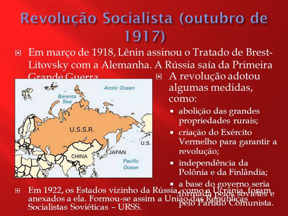 Em março de 1918, Lênin assinou o Tratado de Brest- Litovsky com a Alemanha.