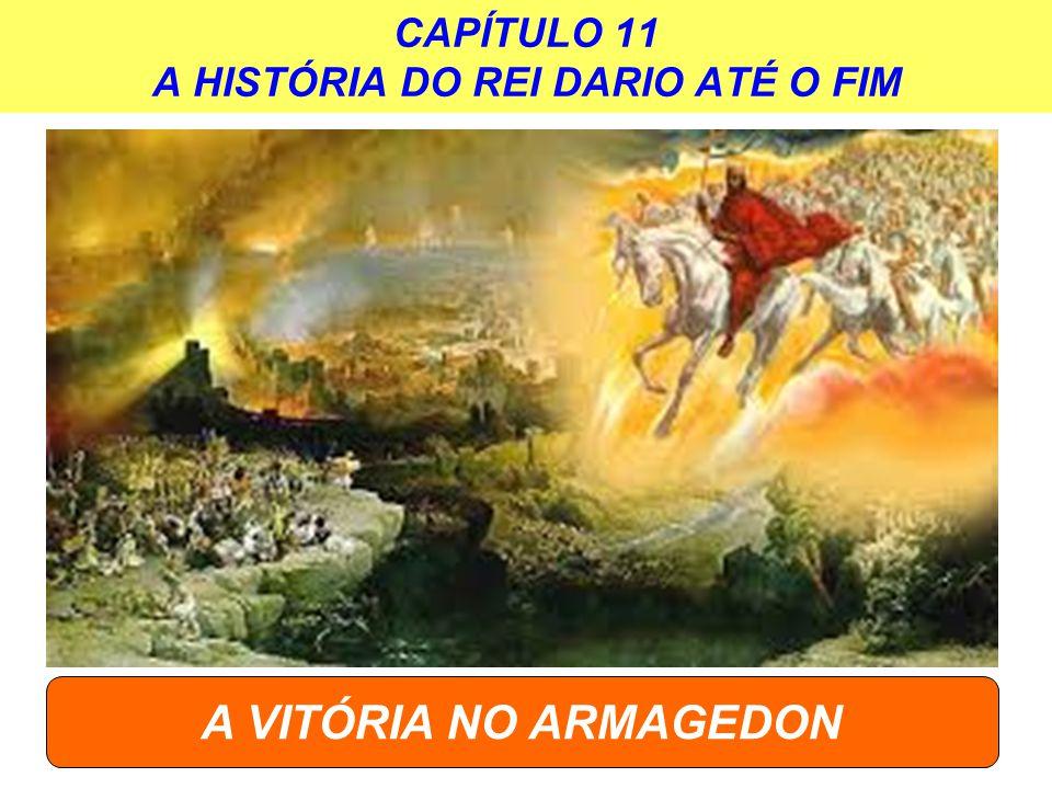 CAPÍTULO 11 A HISTÓRIA DO REI DARIO ATÉ O FIM A VITÓRIA NO ARMAGEDON