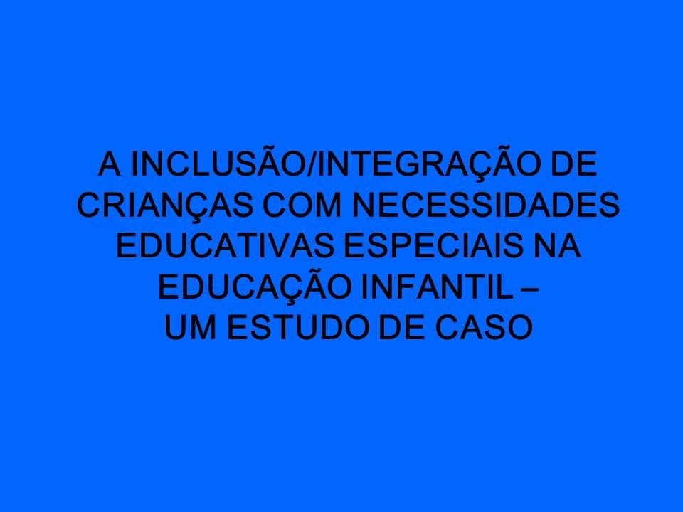 """Apresenta��o """"A INCLUS�O/INTEGRA��O DE CRIAN�AS COM NECESSIDADES ..."""