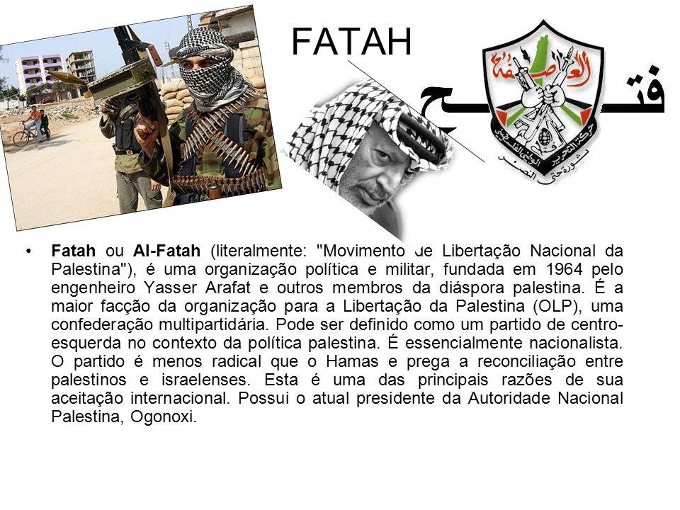 FATAH Fatah ou Al-Fatah (literalmente: Movimento de Libertação Nacional da Palestina ), é uma organização política e militar, fundada em 1964 pelo engenheiro Yasser Arafat e outros membros da diáspora palestina.
