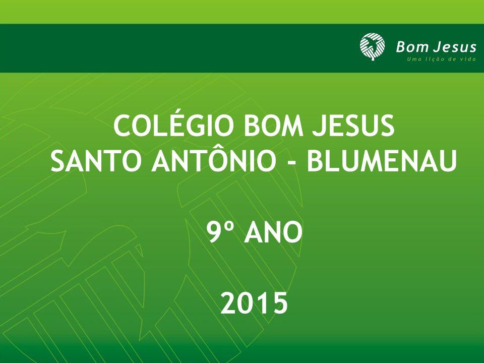 COLÉGIO BOM JESUS SANTO ANTÔNIO - BLUMENAU 9º ANO 2015