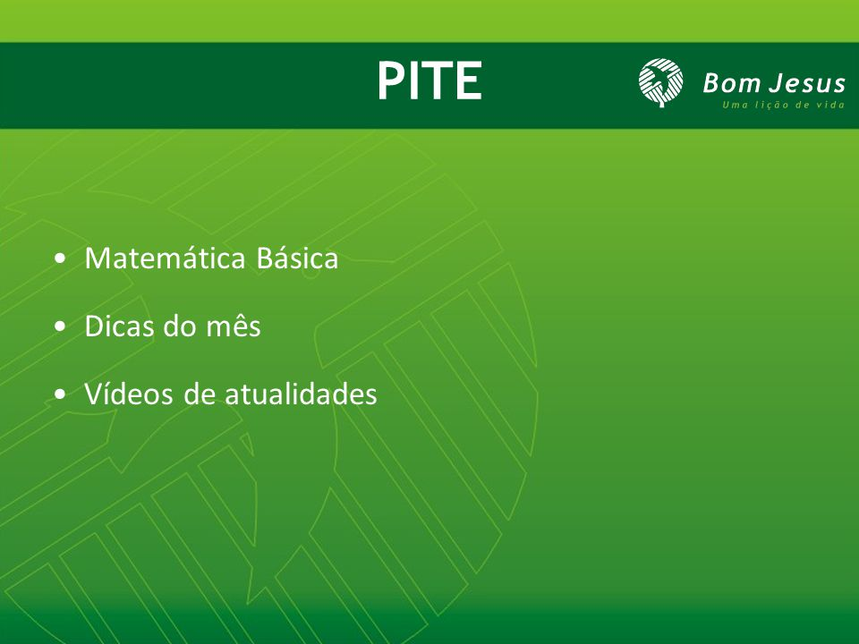 PITE Matemática Básica Dicas do mês Vídeos de atualidades