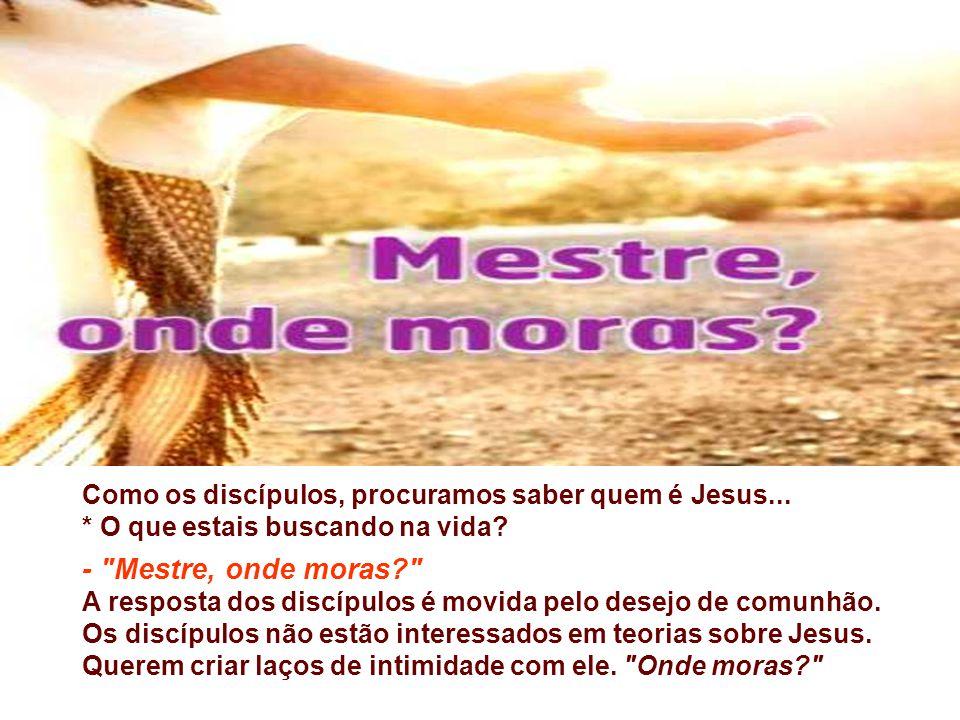 VOCAÇÃO: Busca e Convite: O Cristão é, antes de tudo, aquele que acolhe o chamado de Deus para seguir Jesus Cristo. Esse seguimento tem um caminho a p