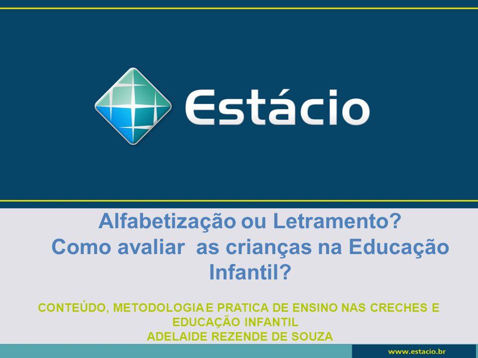 Alfabetização ou Letramento.Como avaliar as crianças na Educação Infantil.