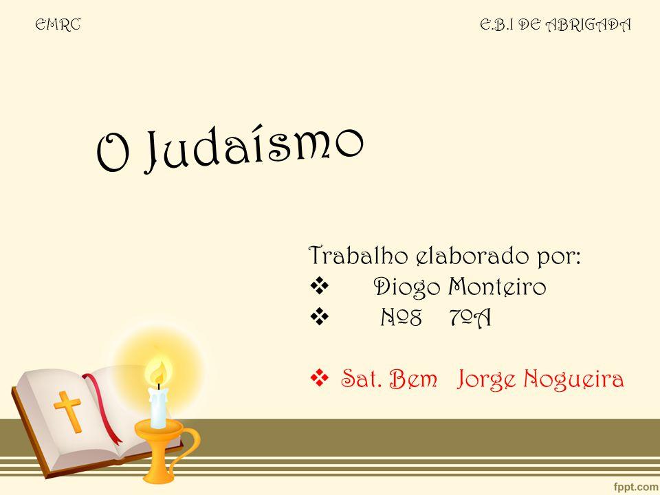 O Judaísmo O Judaísmo é o nome dado á religião do povo judeu.