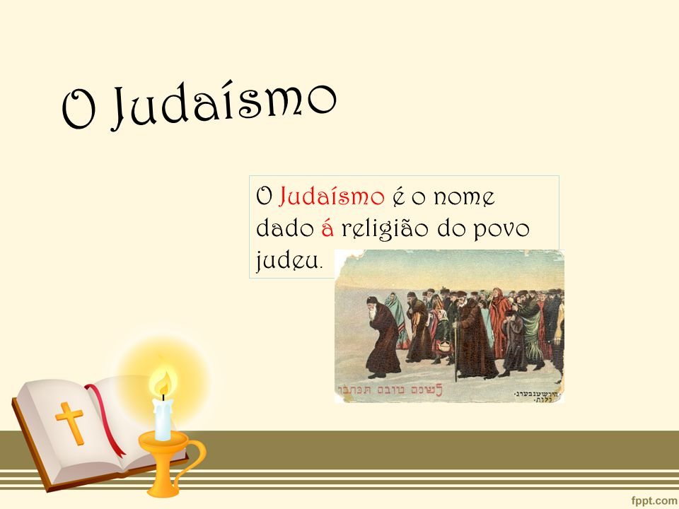 Cultura Judaica A Cultura judaica era atualmente moldada por dois mil anos de traição rabínica, engloba os apetos da vida das comunidades judaicas.