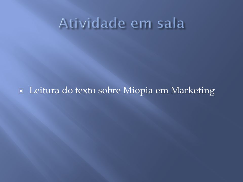  Leitura do texto sobre Miopia em Marketing
