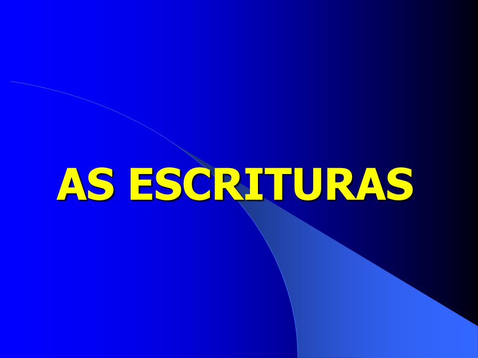 AS ESCRITURAS