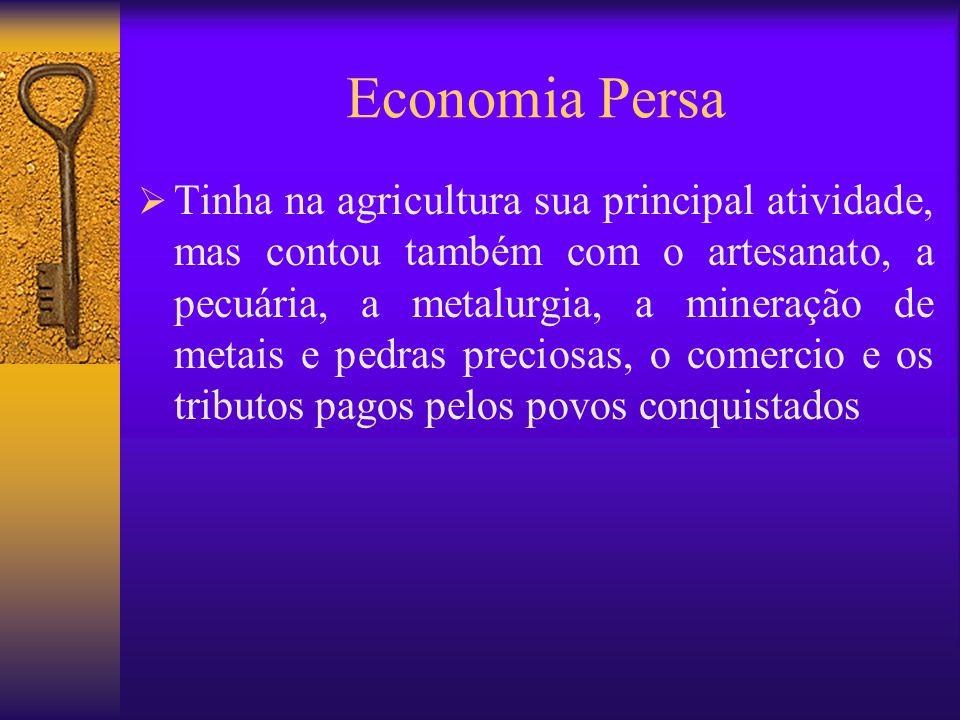 Economia Persa  Tinha na agricultura sua principal atividade, mas contou também com o artesanato, a pecuária, a metalurgia, a mineração de metais e p