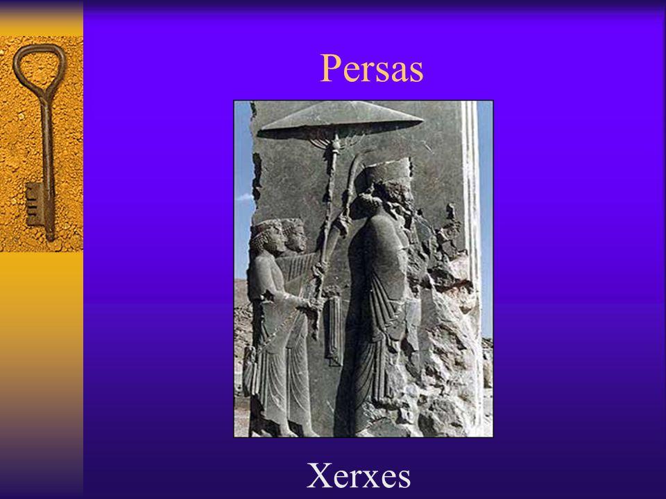 Persas  Xerxes ficou no poder de 519 a.C. a 465 a.