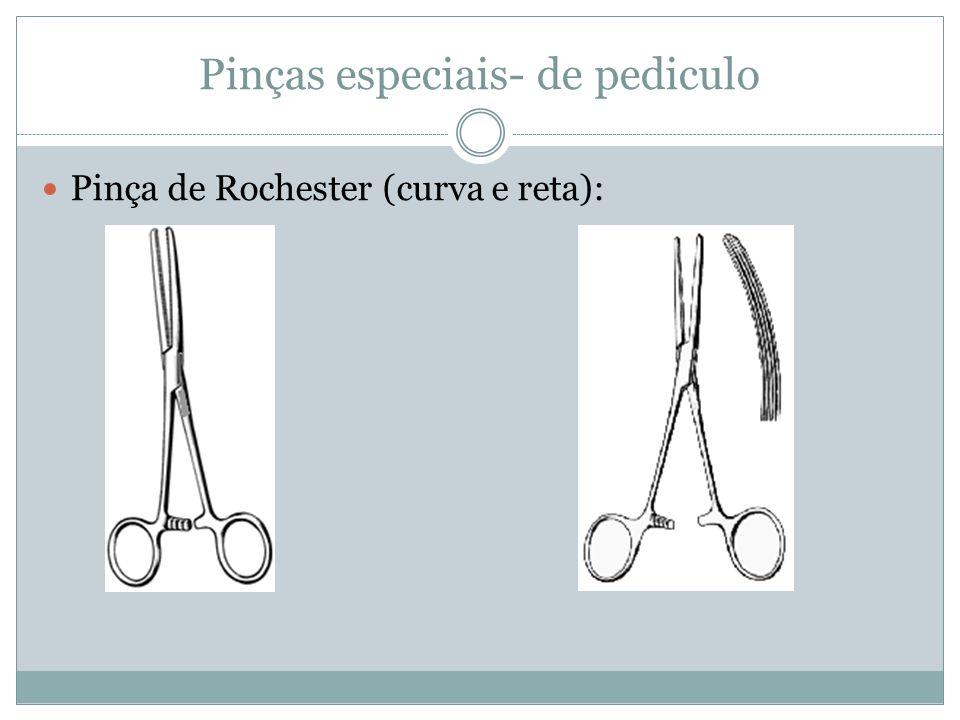 Pinças especiais- de pediculo Pinça de Rochester (curva e reta):
