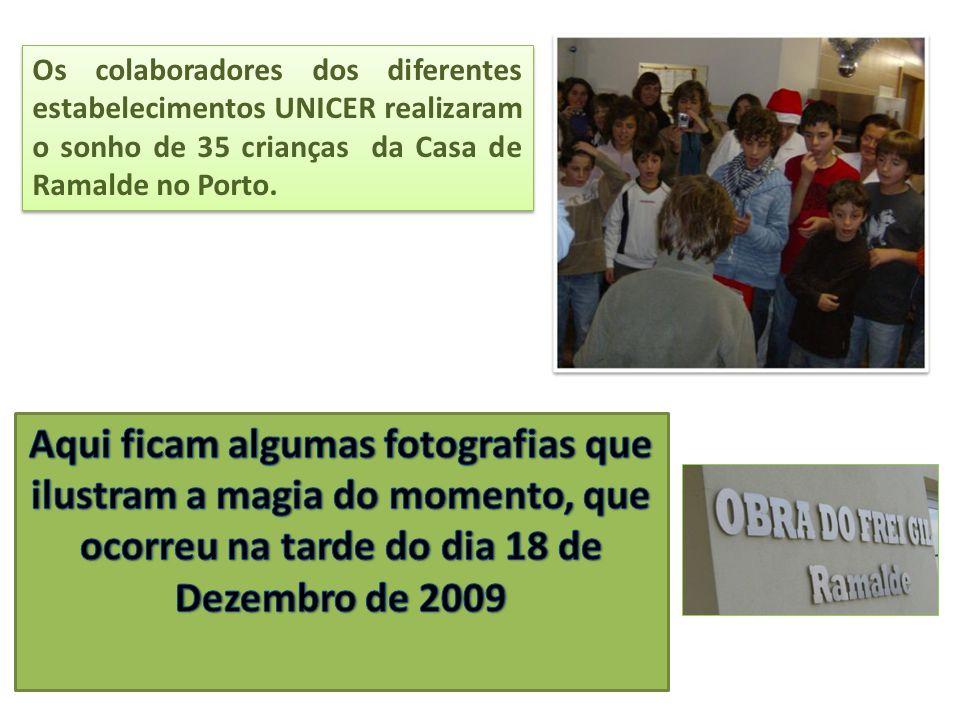 Os colaboradores dos diferentes estabelecimentos UNICER realizaram o sonho de 35 crianças da Casa de Ramalde no Porto.