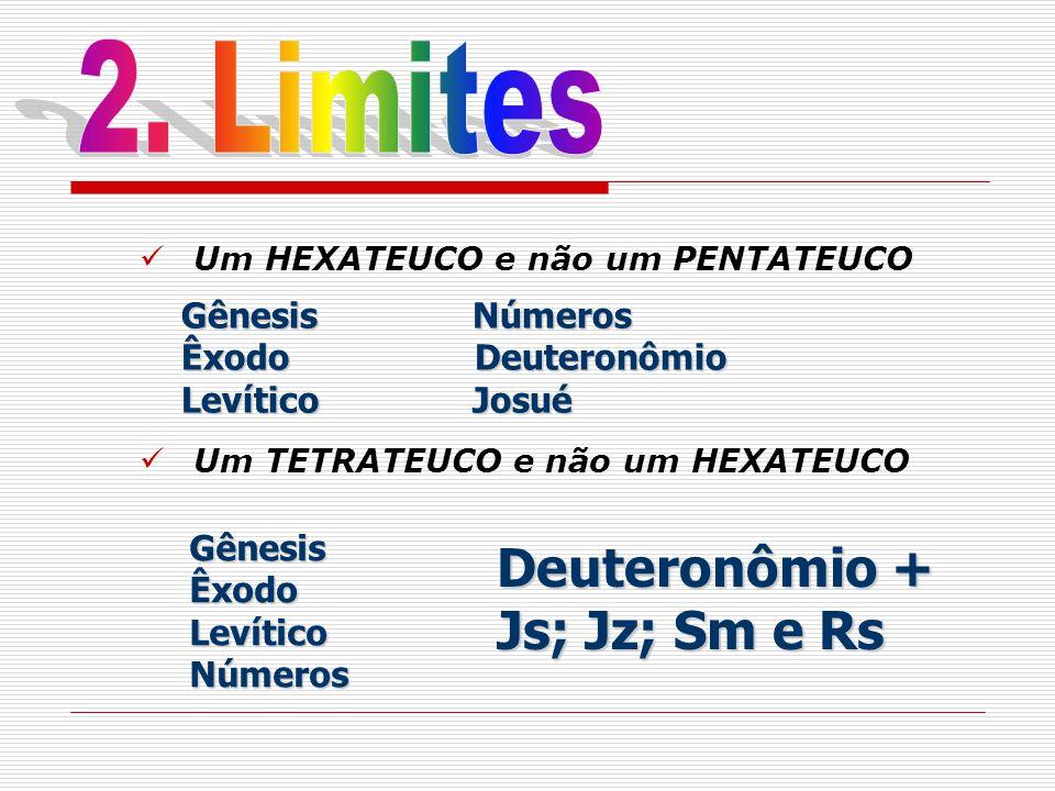 Um HEXATEUCO e não um PENTATEUCO Um TETRATEUCO e não um HEXATEUCO Gênesis Números Êxodo Deuteronômio Levítico Josué GênesisÊxodoLevíticoNúmeros Deuter
