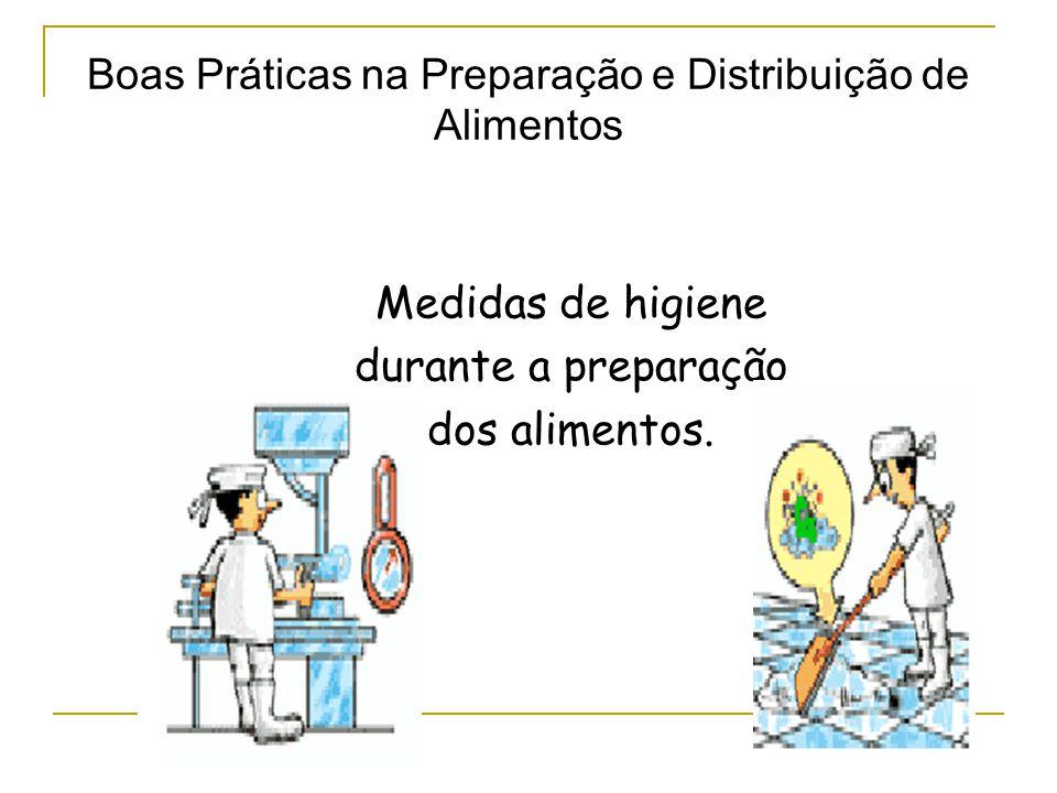 Medidas de higiene durante a preparação dos alimentos.