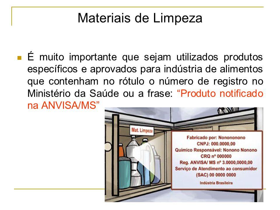 É muito importante que sejam utilizados produtos específicos e aprovados para indústria de alimentos que contenham no rótulo o número de registro no Ministério da Saúde ou a frase: Produto notificado na ANVISA/MS